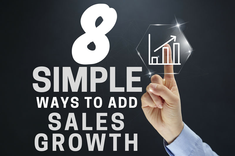 Eight Simple Ways To Add Sales Growth To Your  Business