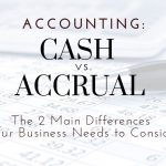 Cash vs. Accrual Accounting: Two Main Differences For Long Island Businesses To Consider